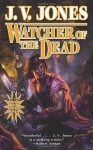 Watcher of the Dead - J.V. Jones