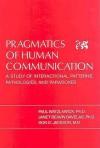 Pragmatics of Human Communication: A Study of Interactional Patterns, Pathologies and Paradoxes - Don D. Jackson, William J. Lederer, Paul Watzlawick, Karl A. Menninger