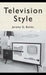 Television Style - Jeremy G Butler
