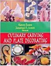 Culinary Carving and Plate Decoration - Harvey Rosen, Jonathan S. Rosen