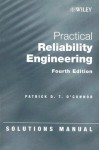 Practical Reliability Engineering: Solutions Manual - Patrick D.T. O'Connor, David Newton