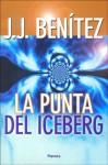 La Punta Del Iceberg - J.J. Benítez