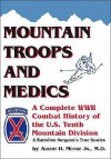 Mountain Troops and Medics: A Complete World War II Combat History of the U.S. Tenth Mountain Division - A Battle Surgeon's True Stories - Albert H. Meinke Jr.