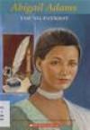 Abigail Adams: Young Patriot - Francene Sabin, JoAnn Early Macken, Yoshi Miyake