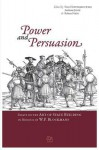 Power and Persuasion: Essays on the Art of State Building in Honour of W.P. Blockmans - Peter Hoppenbrouwers, A. Janse, R. Stein