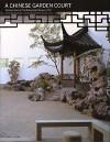 A Chinese garden court : the Astor court at the Metropolitan Museum of Art - Alfreda Murck, Wen Fong