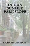 Indian Summer: Park Slope - Richard Grayson