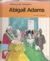 Abigail Adams (Heroes of the Revolution) - Susan Lee, John Lee, George Ulrich