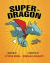 Super-Dragon - Steven Kroll, Doug Holgate