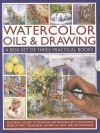 Watercolor Oils & Drawing Box Set: Mastering the Art of Drawing and Painting with Step-By-Step Projects and Techniques Shown in Over 1400 Photographs - Wendy Jelbert, Ian Sidaway, Sarah Hoggett