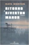 Ritorno a Riverton Manor - Kate Morton, Massimo Ortelio