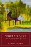 Where I Live: New & Selected Poems 1990-2010 - Maxine Kumin