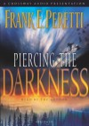 Piercing the Darkness (Darkness Set, #2) - Frank Peretti