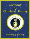 Sermons By Charles G. Finney - Charles G. Finney