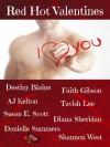 Red Hot Valentines - Faith Gibson, Destiny Blaine, Shannon West, Diana Sheridan, Susan E. Scott, Tavish Lee, AJ Kelton, Danielle Summers