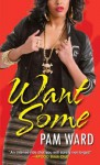 Want Some - Pam Ward