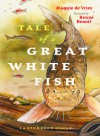 Tale of a Great White Fish: A Sturgeon Story - Maggie de Vries, Renné Benoit, Renne Benoit