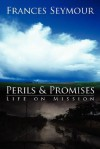 Perils and Promises - Frances Seymour