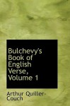 Bulchevy's Book of English Verse, Volume 1 - Arthur Quiller-Couch