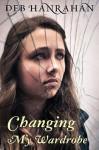 Changing My Wardrobe - Deb Hanrahan