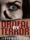 Ordeal by Terror - Lloyd Biggle Jr.