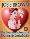 The Housewife Assassin's Relationship Survival Guide - Josie Brown