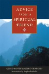 Advice from a Spiritual Friend - Geshe Rabten, Geshe Dhargyey, Stephen Batchelor