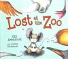 Lost at the Zoo - Gill Arbuthnott, Joanne Nethercott