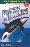 Amazing Whales! - Sarah L. Thomson, Wildlife Conservation Society