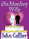 His Monkey Wife - John Collier