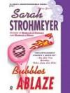 Bubbles Ablaze - Sarah Strohmeyer