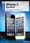 iPhone 5 - das Buch: Scott Kelbys beste Tipps & Tricks (Sonstige Bücher AW) (German Edition) - Scott Kelby, Terry White