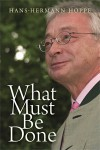 What Must Be Done - Hans-Hermann Hoppe