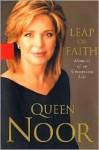 Leap of Faith - Queen Noor Al-Hussein