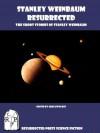 Stanley Weinbaum Resurrected: The Short Stories of Stanley Weinbaum [Annotated] - Stanley G. Weinbaum, Greg Fowlkes