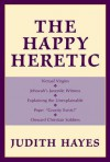 The Happy Heretic - Judith Hayes
