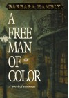 A Free Man of Color (Benjamin January, Book 1) - Barbara Hambly