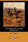 The Naturalist in La Plata (Illustrated Edition) (Dodo Press) - William Henry Hudson