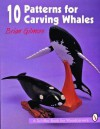 10 Patterns for Carving Whales - Brian Gilmore