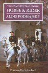 The Complete Training of Horse and Rider - Alois Podhajsky