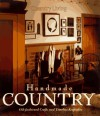 Country Living Handmade Country: Old-Fashioned Crafts and Timeless Keepsakes - Country Living Magazine, Country Living Magazine