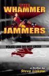 The Whammer Jammers - Steve Liskow