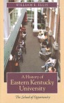 A History of Eastern Kentucky University: The School of Opportunity - William E. Ellis