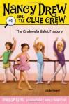The Cinderella Ballet Mystery - Carolyn Keene, Macky Pamintuan
