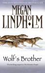 Wolf's Brother - Megan Lindholm