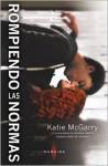 Rompiendo las normas - Katie McGarry, Carlos Ramos Malave