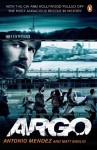 Argo: How the CIA and Hollywood Pulled Off the Most Audacious Rescue in History - Antonio Mendez, Matt Baglio