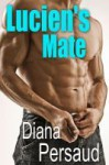 Lucien's Mate - Diana Persaud