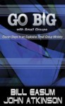 Go Big with Small Groups: Eleven Steps to an Explosive Small Group Ministry - Bill Easum, John Atkinson