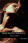 Make-Believe Marriage - Tracy Lynn